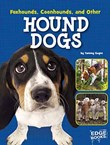 Foxhounds, Coonhounds, and Other Hound Dogs