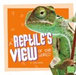 A Reptile's View of the World