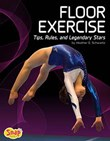 Floor Exercise: Tips, Rules, and Legendary Stars