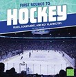 First Source to Hockey: Rules, Equipment, and Key Playing Tips