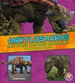Ankylosaurus and Other Armored Dinosaurs: The Need-to-Know Facts