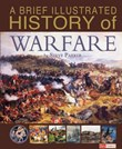 A Brief Illustrated History of Warfare