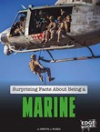 Surprising Facts About Being a Marine
