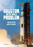 Houston, We've Had a Problem: The Story of the Apollo 13 Disaster