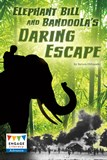 Elephant Bill and Bandoola's Daring Escape