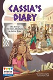 Cassia's Diary: The Story of One Girl's Adventures in Ancient Rome