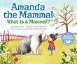 Amanda the Mammal: What Is a Mammal?