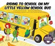 Riding to School in My Little Yellow School Bus