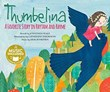 Thumbelina: A Favorite Story in Rhythm and Rhyme