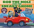Rob the Mole and the Sneaky Gnome: Magic E and the Long O Sound
