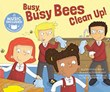 Busy, Busy Bees Clean Up!