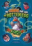 The Goose that Laid the Rotten Egg: A Graphic Novel