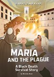 Maria and the Plague: A Black Death Survival Story