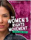 The Women's Rights Movement: Then and Now