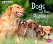 Dogs and Their Puppies: A 4D Book