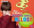 How to Make a Mystery Smell Balloon: A 4D Book