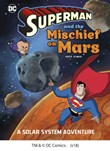 Superman and the Mischief on Mars: A Solar System Adventure