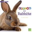 Caring for Rabbits: A 4D Book