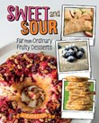 Sweet and Sour: Far from Ordinary Fruity Desserts