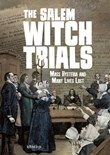 The Salem Witch Trials: Mass Hysteria and Many Lives Lost