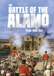 The Battle of the Alamo: Texans Under Siege