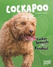 Cockapoo: Cocker Spaniels Meet Poodles!