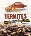 Termites: Secrets of Their Cozy Colonies