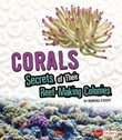 Corals: Secrets of Their Reef-Making Colonies