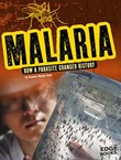 Malaria: How a Parasite Changed History