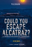 Could You Escape Alcatraz?: An Interactive Survival Adventure