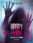 Bloody Mary: Ghost of a Queen?