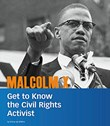 Malcolm X: Get to Know the Civil Rights Activist