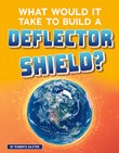 What Would It Take to Build a Deflector Shield?