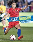 Alex Morgan: Soccer Champion