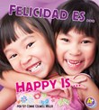Felicidad es.../Happy Is...