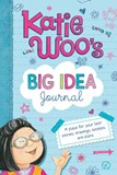Katie Woo's Big Idea Journal: A Place for Your Best Stories, Drawings, Doodles, and Plans