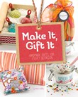 Make It, Gift It: Handmade Gifts for Every Occasion