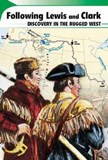 Following Lewis and Clark: Discovery in the Rugged West