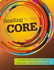 Reading to the Core: Learning to Read Closely, Critically, and Generatively to Meet Performance Tasks