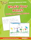 What's Your Point? Reading and Writing Opinions Teacher's Resource Guide, Grade 1