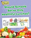 Should Schools Serve Only Healthful Lunches?