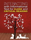 Interacting with Informational Text for Close and Critical Reading