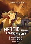 Hettie and the London Blitz: A World War II Survival Story