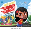 Save the Day, Wonder Woman!: A Book About Friendship