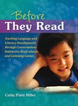 Before They Read: Teaching Language and Literacy Development through Conversations, Interactive Read-Alouds, and Listening Games