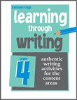 Learning Through Writing: Grade 4: Authentic Writing Activities for the Content Areas