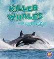 Killer Whales Are Awesome