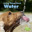 Living Things Need Water
