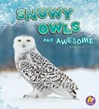 Snowy Owls Are Awesome