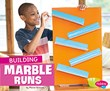 Building Marble Runs